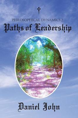 Philosophical Dynamics 2: Paths of Leadership (Paperback)