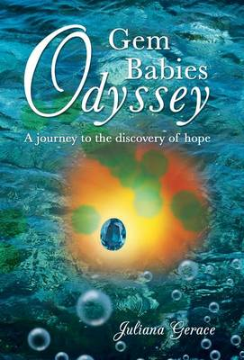 Gem Babies Odyssey: A Journey to the Discovery of Hope (Hardback)