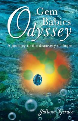 Gem Babies Odyssey: A Journey to the Discovery of Hope (Paperback)