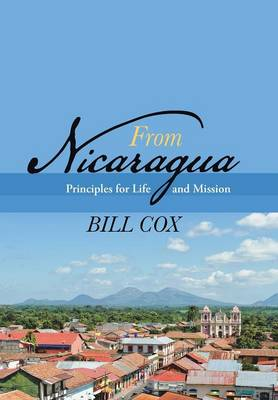 From Nicaragua: Principles for Life and Mission (Hardback)