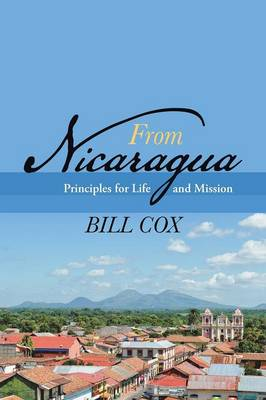 From Nicaragua: Principles for Life and Mission (Paperback)