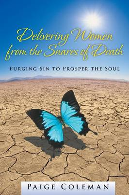 Delivering Women from the Snares of Death: Purging Sin to Prosper the Soul (Paperback)
