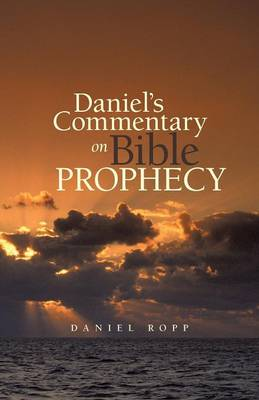 Daniel's Commentary on Bible Prophecy (Paperback)