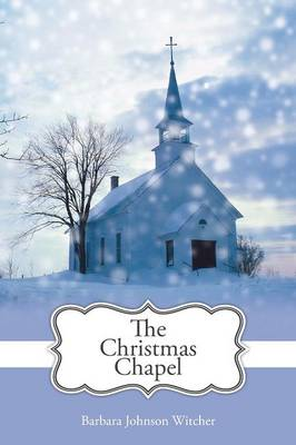 The Christmas Chapel (Paperback)