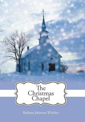 The Christmas Chapel (Hardback)