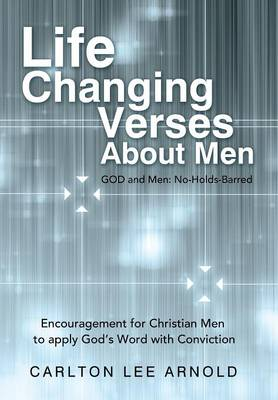 Life-Changing Verses about Men: Encouragement for Christian Men to Apply God's Word with Conviction (Hardback)
