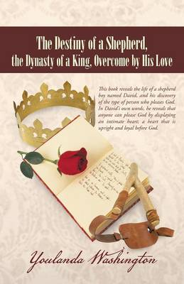 The Destiny of a Shepherd, the Dynasty of a King, Overcome by His Love (Paperback)