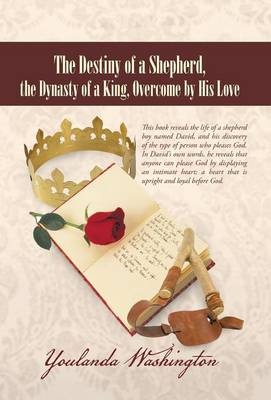 The Destiny of a Shepherd, the Dynasty of a King, Overcome by His Love (Hardback)