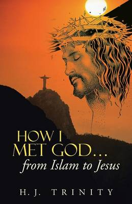 How I Met God...from Islam to Jesus (Paperback)