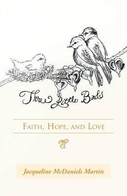 Three Little Birds: Faith, Hope, and Love (Paperback)