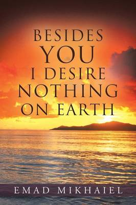 Besides You I Desire Nothing on Earth (Paperback)