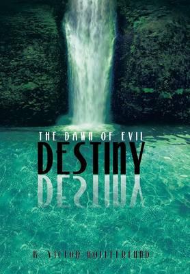 Destiny: The Dawn of Evil (Hardback)