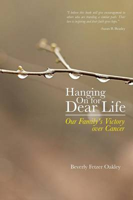 Hanging on for Dear Life: Our Family's Victory Over Cancer (Paperback)