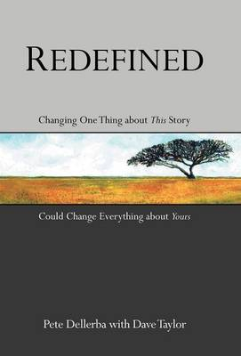 Redefined: Changing One Thing about This Story Could Change Everything about Yours (Hardback)