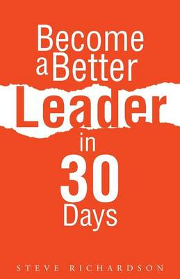 Become a Better Leader in 30 Days (Paperback)