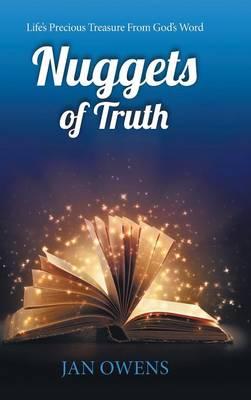 Nuggets of Truth: Life's Precious Treasure from God's Word (Hardback)