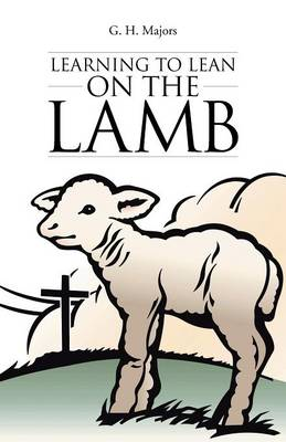 Learning to Lean on the Lamb (Paperback)