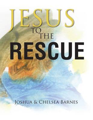 Jesus to the Rescue (Paperback)