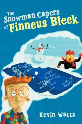 The Snowman Capers of Finneus Bleek (Paperback)