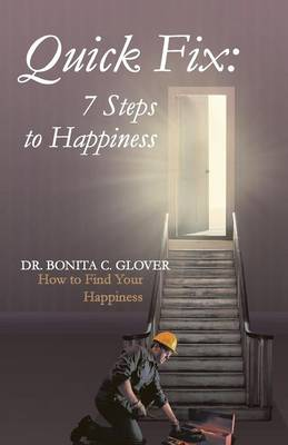 Quick Fix: Seven Steps to Happiness: How to Find Your Happiness (Paperback)