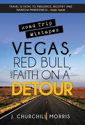 Road Trip Mixtapes: Vegas, Red Bull, and Faith on a Detour (Hardback)