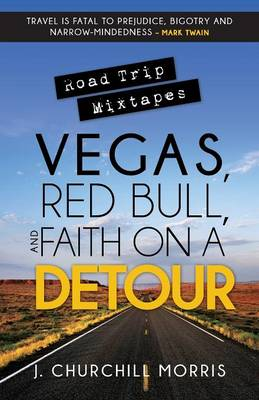 Road Trip Mixtapes: Vegas, Red Bull, and Faith on a Detour (Paperback)