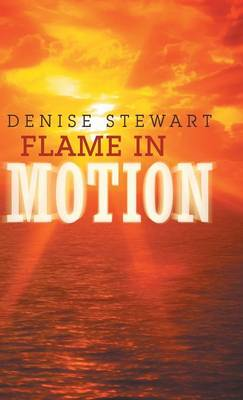 Flame in Motion (Hardback)