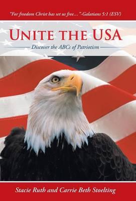 Unite the USA: Discover the ABCs of Patriotism (Hardback)
