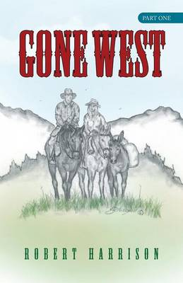 Gone West: Part One (Paperback)