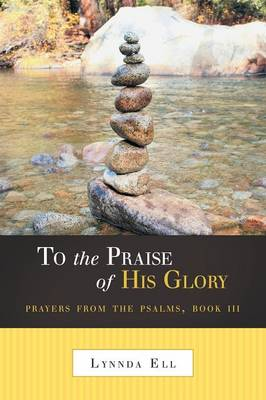 To the Praise of His Glory: Prayers from the Psalms, Book III (Paperback)