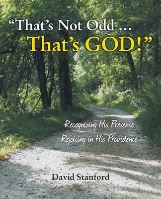 That's Not Odd ... That's God!: Recognizing His Presence; Rejoicing in His Providence (Paperback)