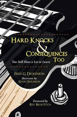 Hard Knocks & Consequences Too: You Still Have a Lot to Learn (Paperback)