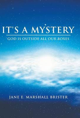 It's a Mystery: God Is Outside All Our Boxes (Hardback)
