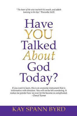Have You Talked about God Today? (Paperback)