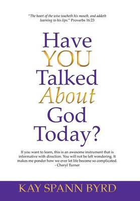 Have You Talked about God Today? (Hardback)