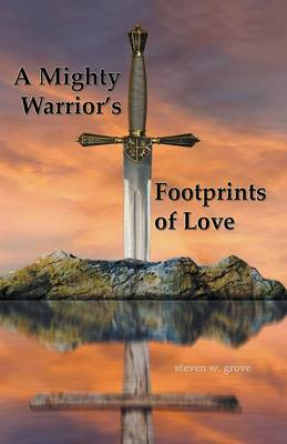 A Mighty Warrior's Footprints of Love (Paperback)
