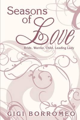 Seasons of Love: Bride, Warrior, Child, Leading Lady (Paperback)