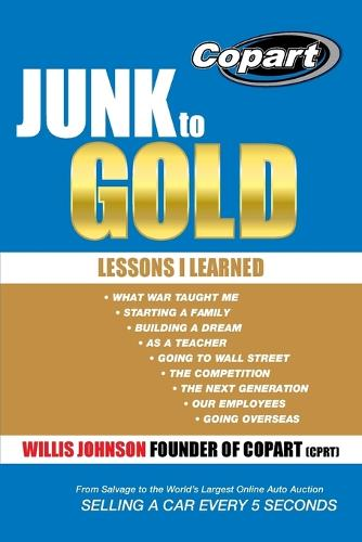 Junk to Gold: From Salvage to the World's Largest Online Auto Auction (Paperback)