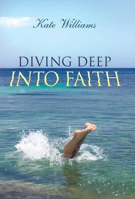 Diving Deep Into Faith (Hardback)