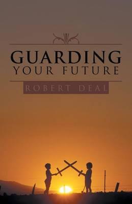 Guarding Your Future (Paperback)
