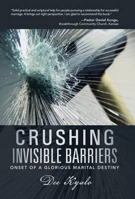 Crushing Invisible Barriers: Onset of a Glorious Marital Destiny (Hardback)