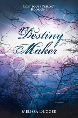 Destiny Maker: Lost Souls Trilogy Book One (Paperback)