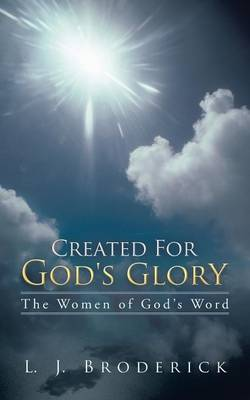 Created for God's Glory: The Women of God's Word (Paperback)