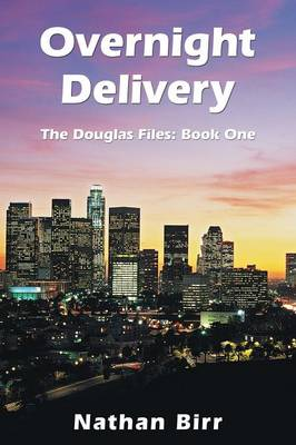 Overnight Delivery: The Douglas Files: Book One (Paperback)