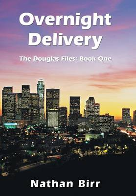 Overnight Delivery: The Douglas Files: Book One (Hardback)