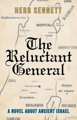 The Reluctant General: A Novel about Ancient Israel (Paperback)