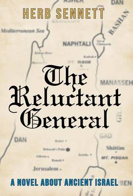 The Reluctant General: A Novel about Ancient Israel (Hardback)