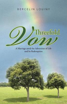 Threefold Vow: A Marriage Amid the Adversities of Life and Its Redemption (Paperback)