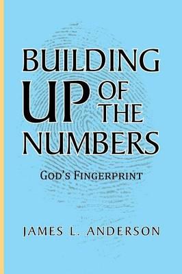 Building Up of the Numbers: God's Fingerprint (Paperback)