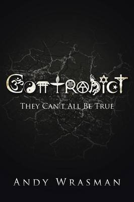 Contradict: They Can't All Be True (Paperback)